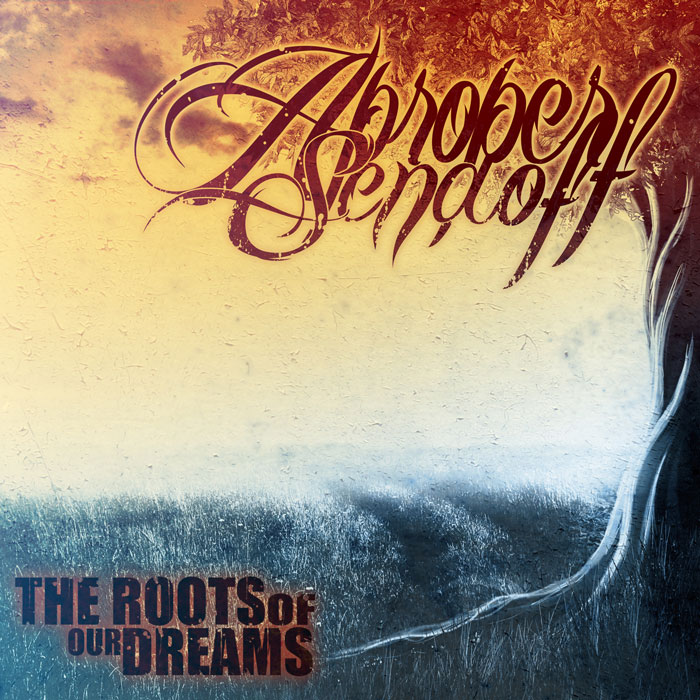 A Proper Sendoff ~ The Roots Of Our Dreams