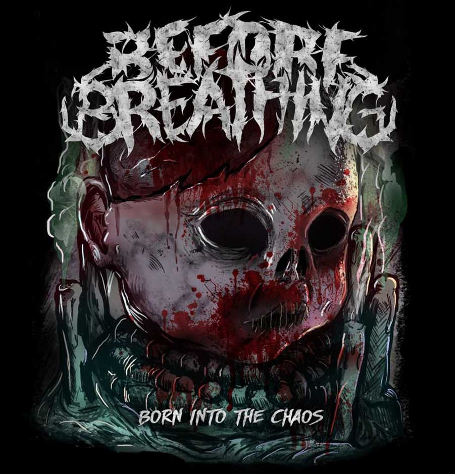 Before Breathing ~ Born Into The Chaos ~ Metalcore