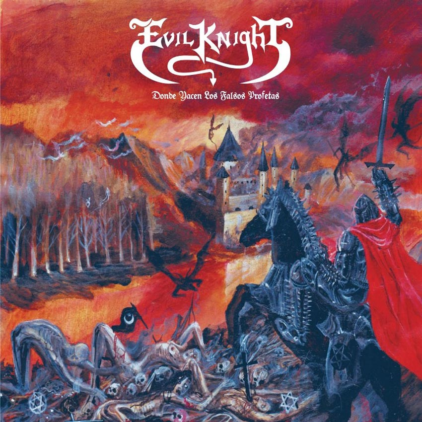 Evil Knight ~ Donde Yacen Los Falsos Profetas ~ LP 2.017 ~ Canometal Records ~ Thrash Dark Metal