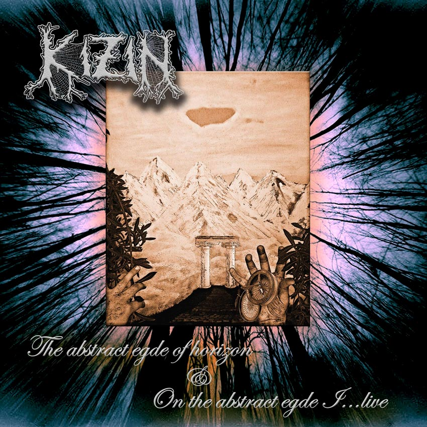 Kizin ~ The Abstract Edge Of Horizon & On The Abstract Edge I​.​.​. Live ~ 2017