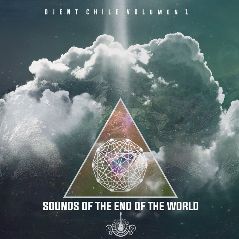Djent Chile Vol.1 - Sounds of the end of the world - Compilado