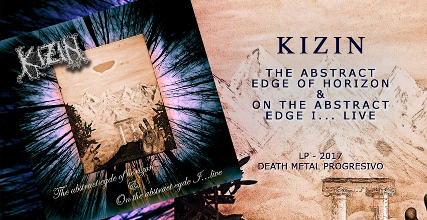 Kizin ~ The Abstract Edge Of Horizon... ~ LP 2017 - Death Metal